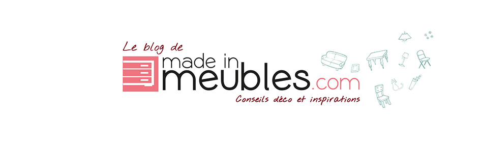Le blog déco de Made in Meubles