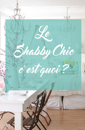 tendance d co shabby chic c 39 est quoi et comment l 39 adopter. Black Bedroom Furniture Sets. Home Design Ideas