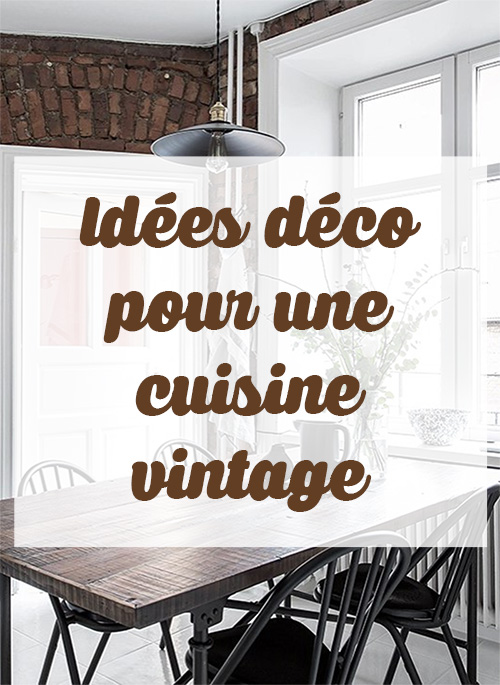 Deco Cuisine Vintage Latest Deco Cuisine Vintage Pas Cher Tdc - Salle a manger vintage moderne pour idees de deco de cuisine