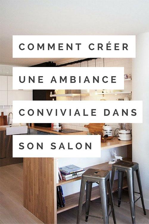 Conseils pour créer une atmosphère conviviale dans son salon avec 6 astuces pratiques à adopter selon votre intérieur.